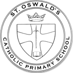 ST OSWALD'S CATHOLIC PRIMARY SCHOOL